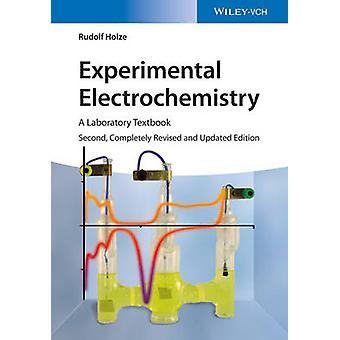 Experimental Electrochemistry by Rudolf Holze