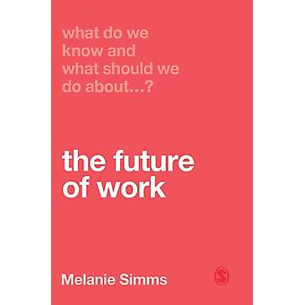 What Do We Know and What Should We Do About the Future of Wo by Melanie Simms