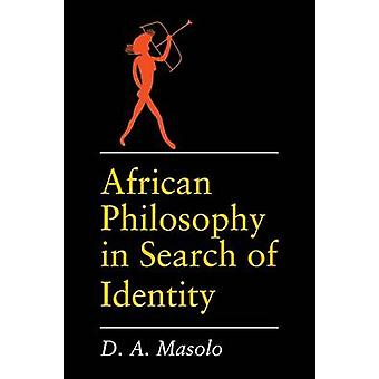 African Philosophy in Search of Identity by Masolo & D. & A.