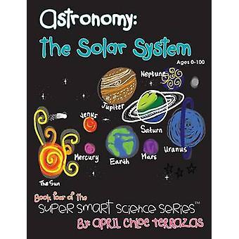 Astronomy The Solar System by Terrazas & April Chloe