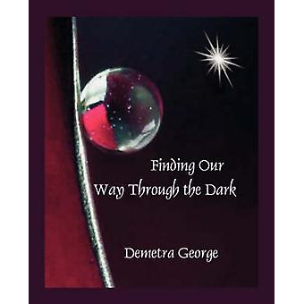 Finding our Way through the Dark by George & Demetra