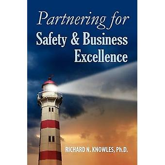 Partnering for Safety  Business Excellence by Knowles & Richard N.