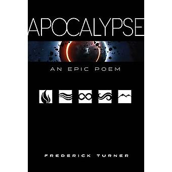 Apocalypse An Epic Poem by Turner & Frederick
