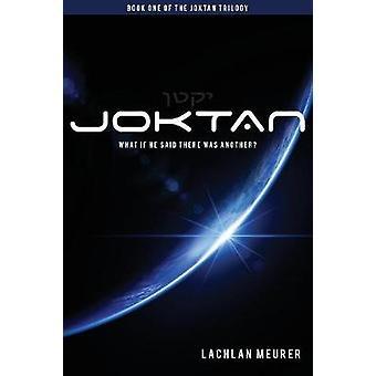 Joktan Book One of the Joktan Trilogy by Meurer & Lachlan