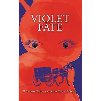 Violet Fate by Swope & F. Sharon