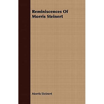 Reminiscences Of Morris Steinert by Steinert & Morris
