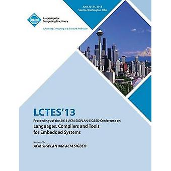 Lctes 13 Proceedings of the 2013 ACM SigplanSigbed Conference on Languages Compilers and Tools for Embedded Systems by Lctes 13 Conference Committee