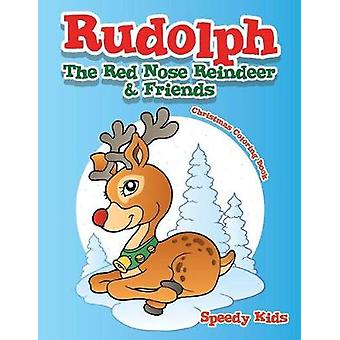 Rudolph The Red Nose Reindeer  Friends Christmas Coloring Book by Speedy Kids