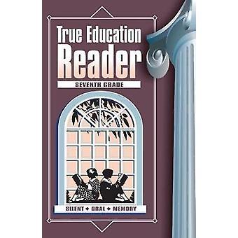 True Education Reader Seventh Grade by Cady & Marion Ernest