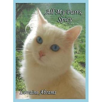 All My Purrs Spicy by Abrams & Lorraine