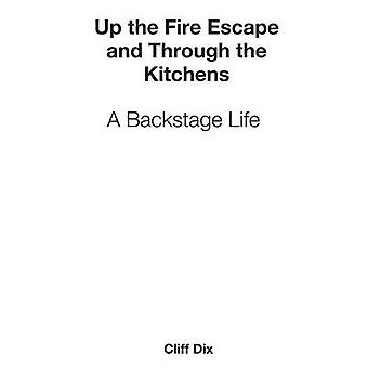 Up the Fire Escape and Through the Kitchens by Dix & Cliff