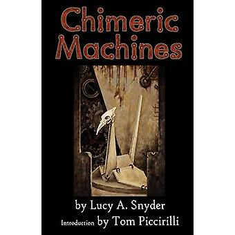 Chimeric Machines by Snyder & Lucy A.