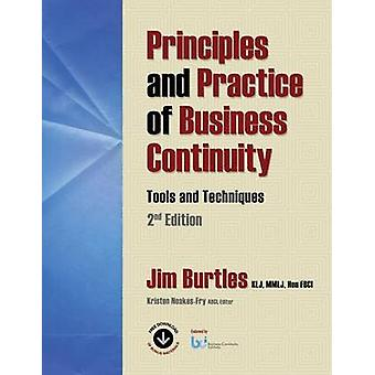 Principles and Practice of Business Continuity Tools and Techniques 2nd Edition by Burtles & Jim