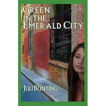 Green in the Emerald City by Bunting & Juli