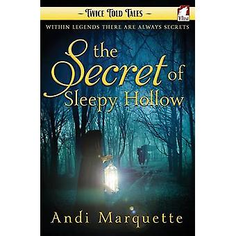 The Secret of Sleepy Hollow by Marquette & Andi