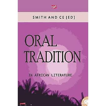 Oral Tradition in African Literature by Ce & Chin