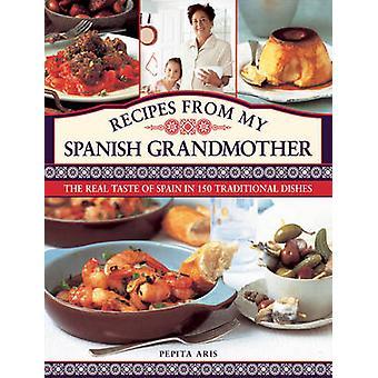 Recipes from My Spanish Grandmother by Pepita Aris - 9780754827795 Bo