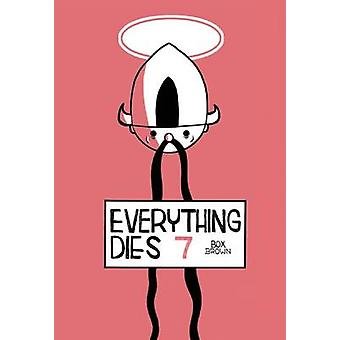 Everything Dies 7 by Box Brown - 9780978866532 Book