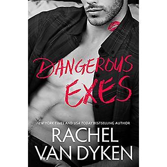Dangerous Exes by Rachel Van Dyken - 9781503904514 Book