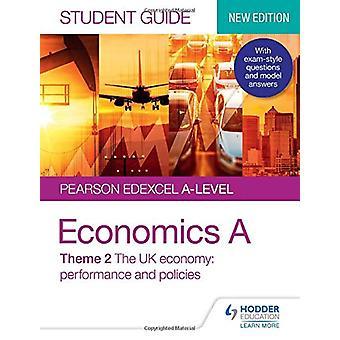 Pearson Edexcel A-nivå økonomi En studentguide - Tema 2 Den britiske eco