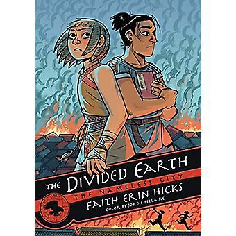 The Nameless City - The Divided Earth by Faith Erin Hicks - 9781626721