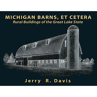 Michigan Barns - et Cetera by Jerry R. Davis - 9781932926170 Book