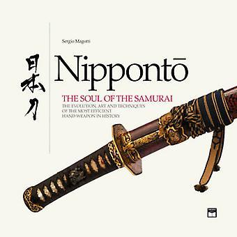Nipponto - The Soul of the Samurai - The Evolution - Art & Techniqu