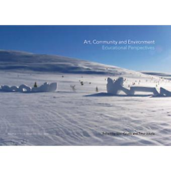 Art - Community and Environment - Educational Perspectives by Glen Cou