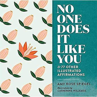 No One Does It Like You - And 77 Other Illustrated Affirmations by Amy