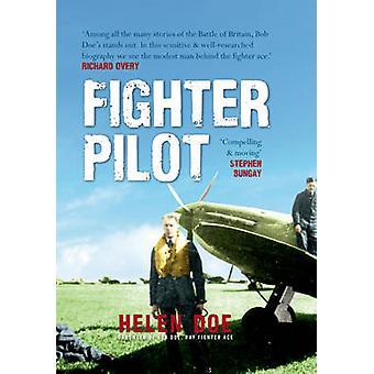 Stíhací pilot-život bitvy o Británii ACE Bob DOE od Heleny DOE