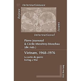 Vietnam - 1968-1976 - La sortie de guerre- Exiting a War by Pierre Jou