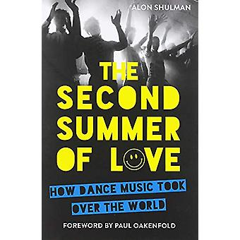 The Second Summer of Love - How Dance Music Took Over the World by Alo