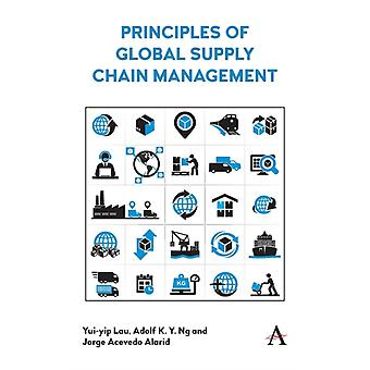 Principles of Global Supply Chain Management by Lau & YuiyipNg & Adolf K.Y.Acevedo & Jorge
