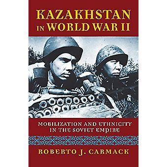 Kasachstan im Zweiten Weltkrieg - Mobilisierung und Ethnizität in der Sowjetunion