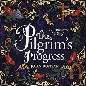The Pilgrim's Progress - An Illustrated Christian Classic by John Buny