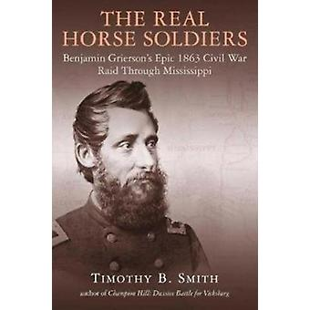 Real Horse Soldiers by Timothy B Smith