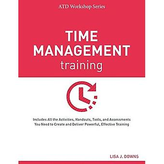 Time Management Training by Lisa J Downs