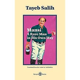 Mansi A Rare Man in His Own Way by Salih & Tayeb