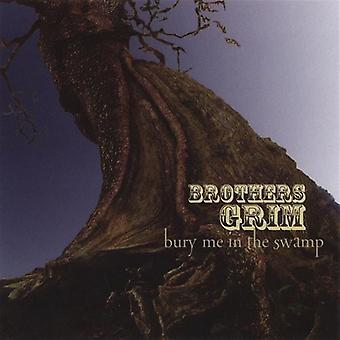 Brothers Grim - Bury Me in the Swamp [CD] USA import