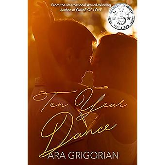 Ten Year Dance by Ara Grigorian - 9780990691945 Book