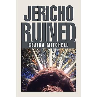 Jericho Geruïneerd door Ceaira Mitchell