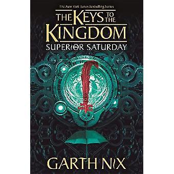 Superior Saturday The Keys to the Kingdom 6