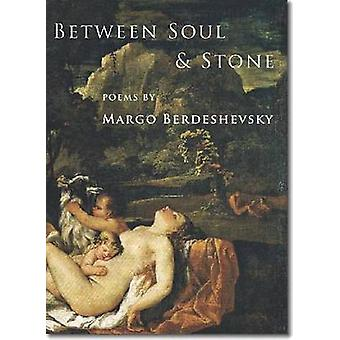 Between Soul and Stone by Berdeshevsky & Margo