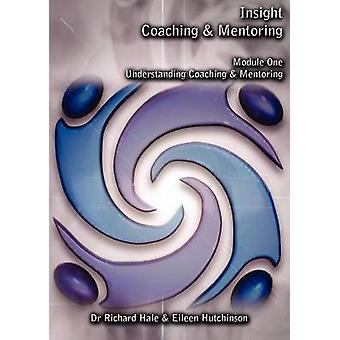 Understanding Coaching and Mentoring by Hale & Richard