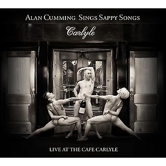 Alan Cumming - Sings Sappy Songs Live at the Cafe Carlyle [CD] USA import