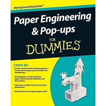 Paper Engineering and Pop-Ups For Dummies by Rob Ives - 9780470409558