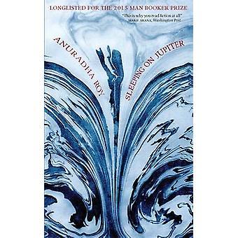 Schlafen auf Jupiter von Anuradha Roy - 9780857053466 Buch