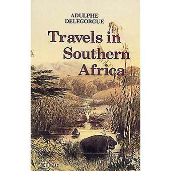 Adulphe Delegorgue van reizen in zuidelijk Afrika - v. 1 door Adulphe Dele