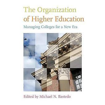 L'organisation de l'enseignement supérieur - gestion des collèges pour une nouvelle ère