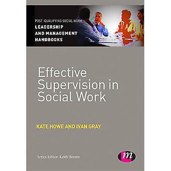 Wirksame Aufsicht in der sozialen Arbeit von Ivan Lincoln Gray - Kate Howe